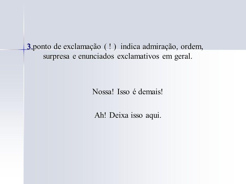 4.A vírgula (, ) é usada: a) Para separar nomes de lugar nas datas e endereços.
