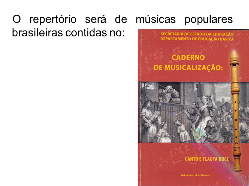 O repertório será de músicas populares brasileiras contidas no: