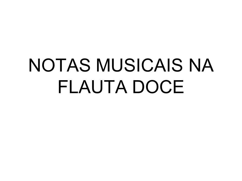 NOTAS MUSICAIS NA FLAUTA DOCE