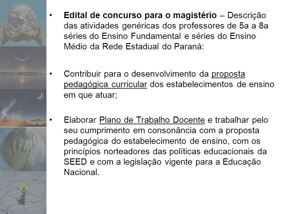 Edital de concurso para o magistério – Descrição das atividades genéricas dos professores de 5a a 8a séries do Ensino Fundamental e séries do Ensino M