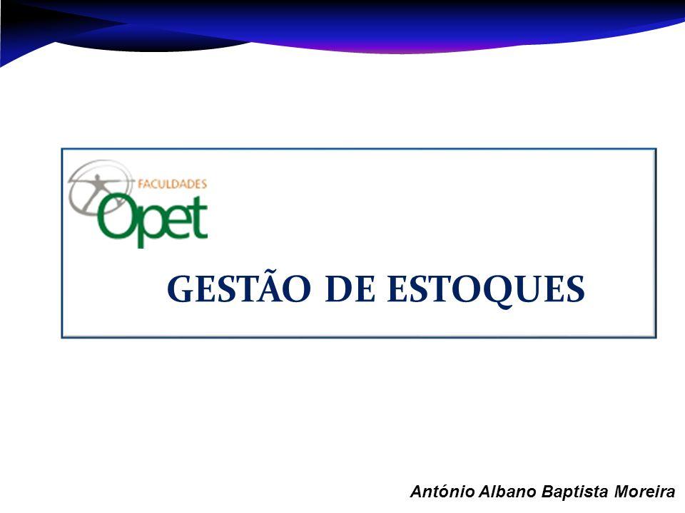 Aula 1 – António Albano Baptista Moreira GESTÃO DE ESTOQUES