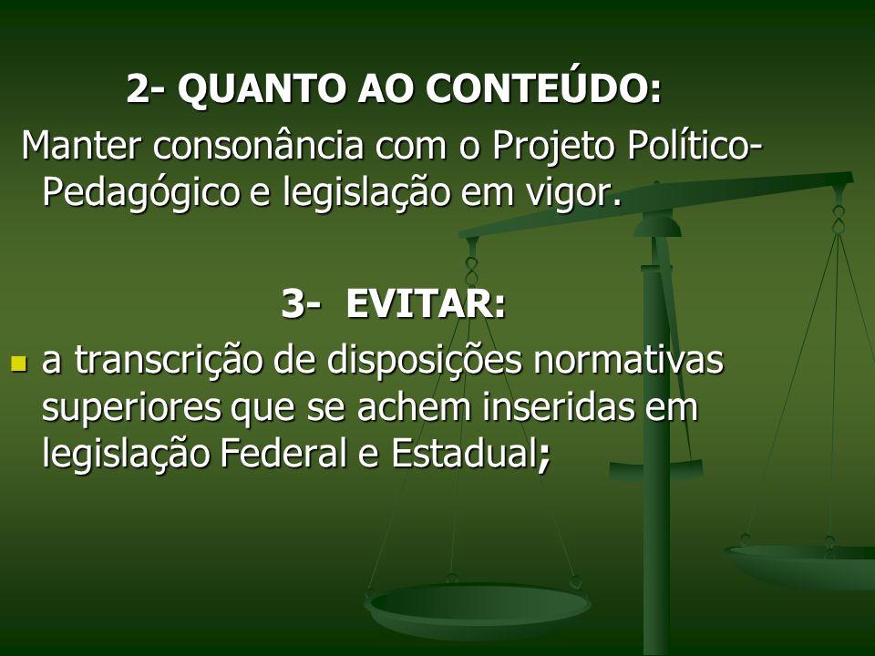 2- QUANTO AO CONTEÚDO: Manter consonância com o Projeto Político- Pedagógico e legislação em vigor. Manter consonância com o Projeto Político- Pedagóg