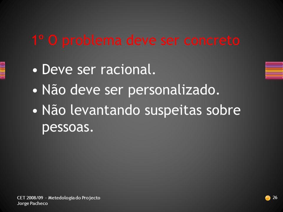 CRITÉRIOS PARA CONSIDERAR UM PROBLEMA 25 CET 2008/09 - Metedologia do Projecto Jorge Pacheco