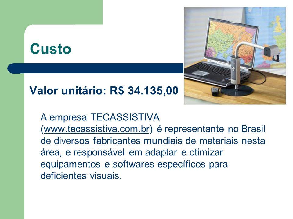Custo Valor unitário: R$ 34.135,00 A empresa TECASSISTIVA (www.tecassistiva.com.br) é representante no Brasil de diversos fabricantes mundiais de mate