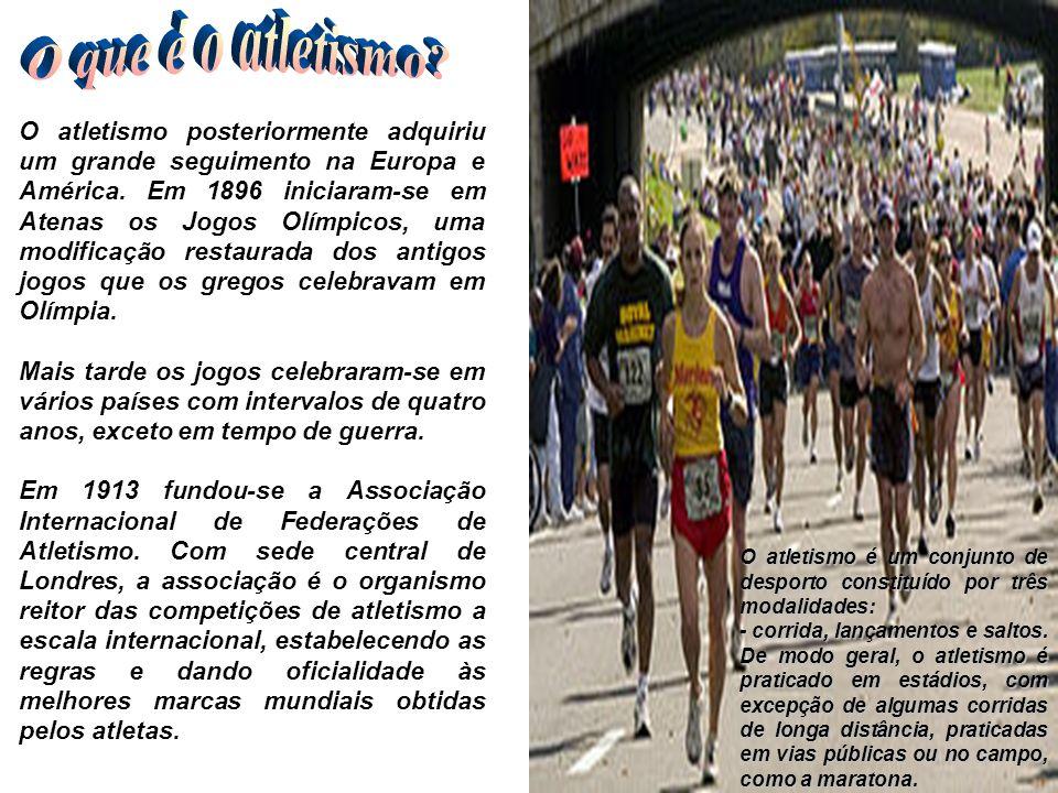 O atletismo posteriormente adquiriu um grande seguimento na Europa e América. Em 1896 iniciaram-se em Atenas os Jogos Olímpicos, uma modificação resta