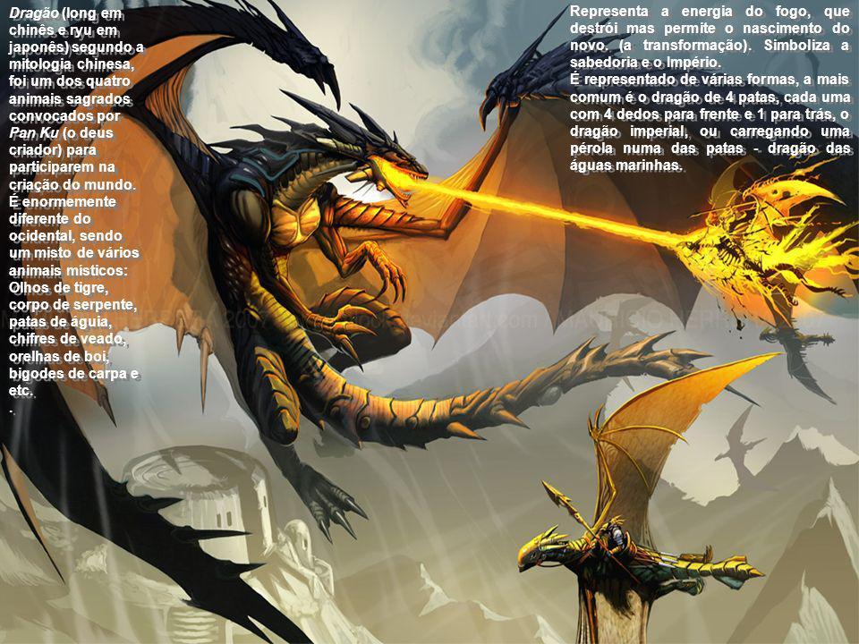 Dragão (long em chinês e ryu em japonês) segundo a mitologia chinesa, foi um dos quatro animais sagrados convocados por Pan Ku (o deus criador) para p