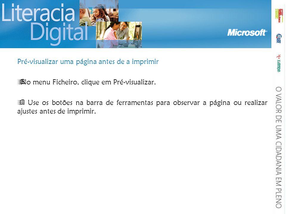 Pré-visualizar uma página antes de a imprimir No menu Ficheiro, clique em Pré-visualizar.
