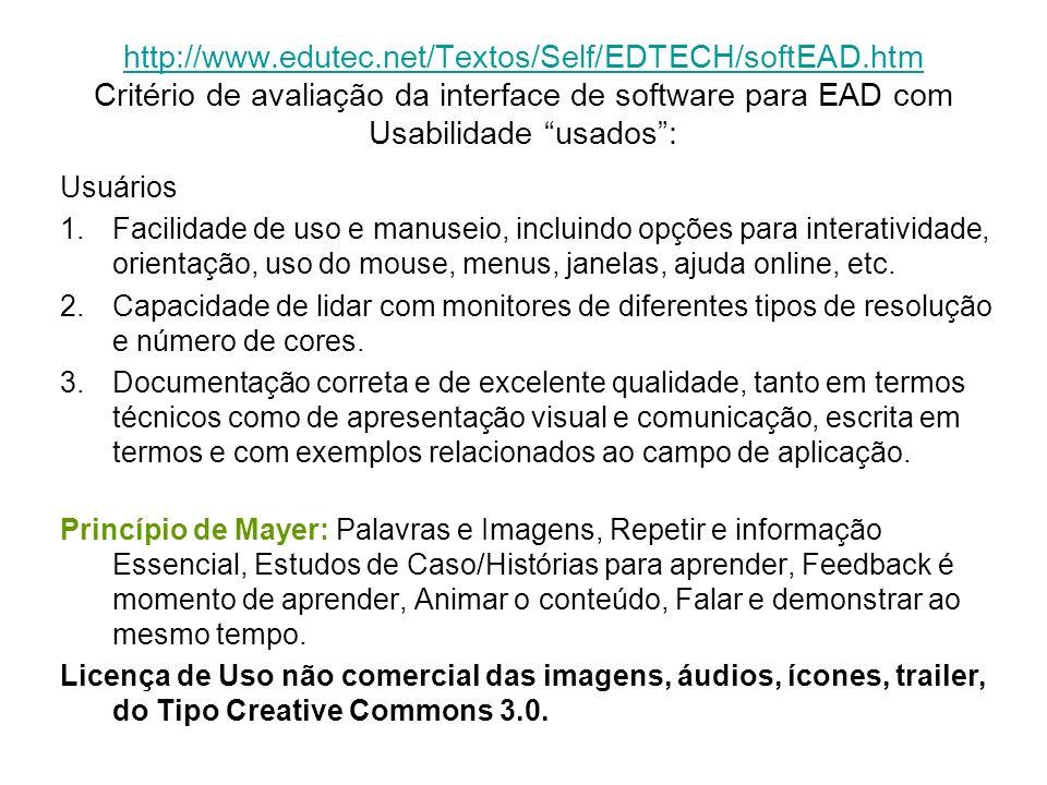 http://www.edutec.net/Textos/Self/EDTECH/softEAD.htm http://www.edutec.net/Textos/Self/EDTECH/softEAD.htm Critério de avaliação da interface de softwa