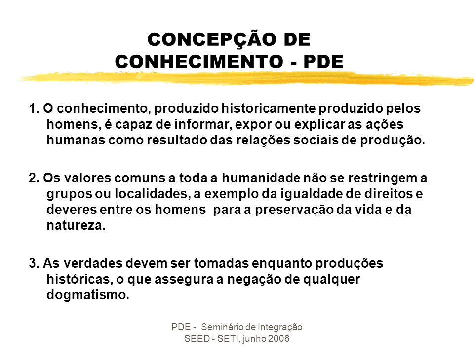 PDE - Seminário de Integração SEED - SETI, junho 2006 PROPOSTA PEDAGÓGICA DO PROGRAMA Documento-síntese (versão preliminar) - março de 2007 * Concepçã
