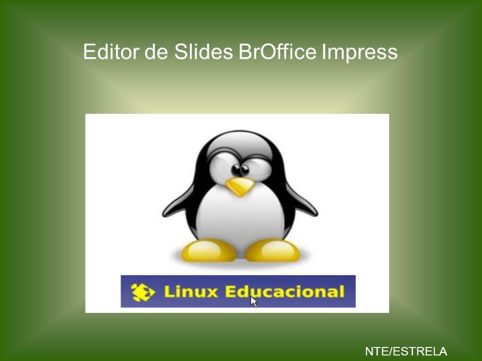 Editor de Slides BrOffice Impress NTE/ESTRELA