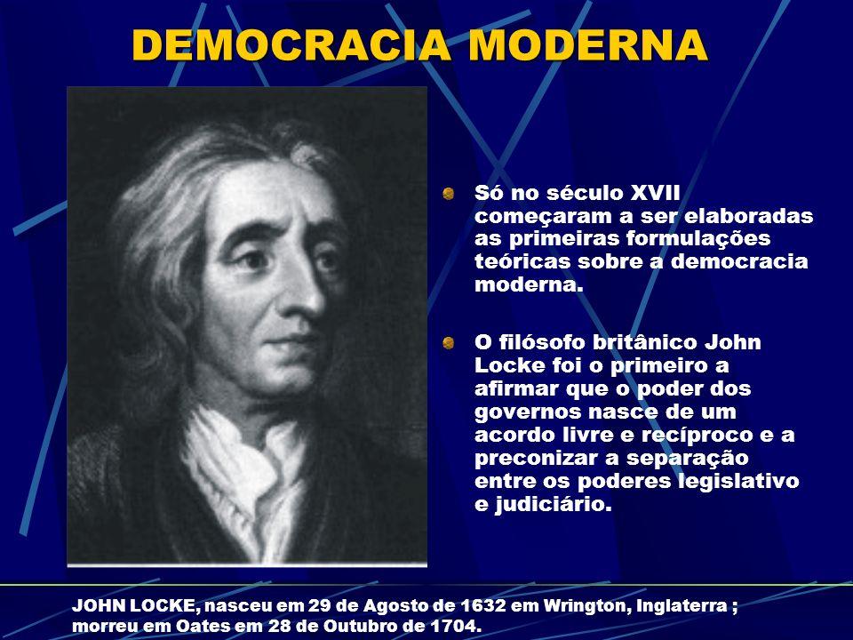 Só no século XVII começaram a ser elaboradas as primeiras formulações teóricas sobre a democracia moderna.