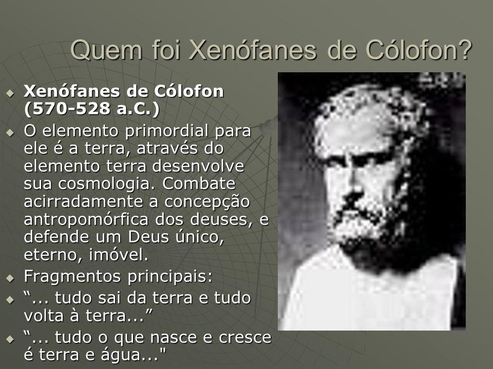 Quem foi Xenófanes de Cólofon.