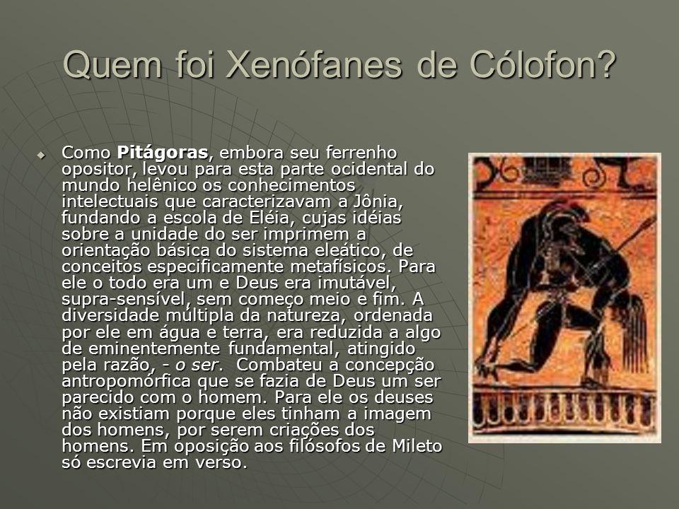 Quem foi Xanófanes de Cólofon.
