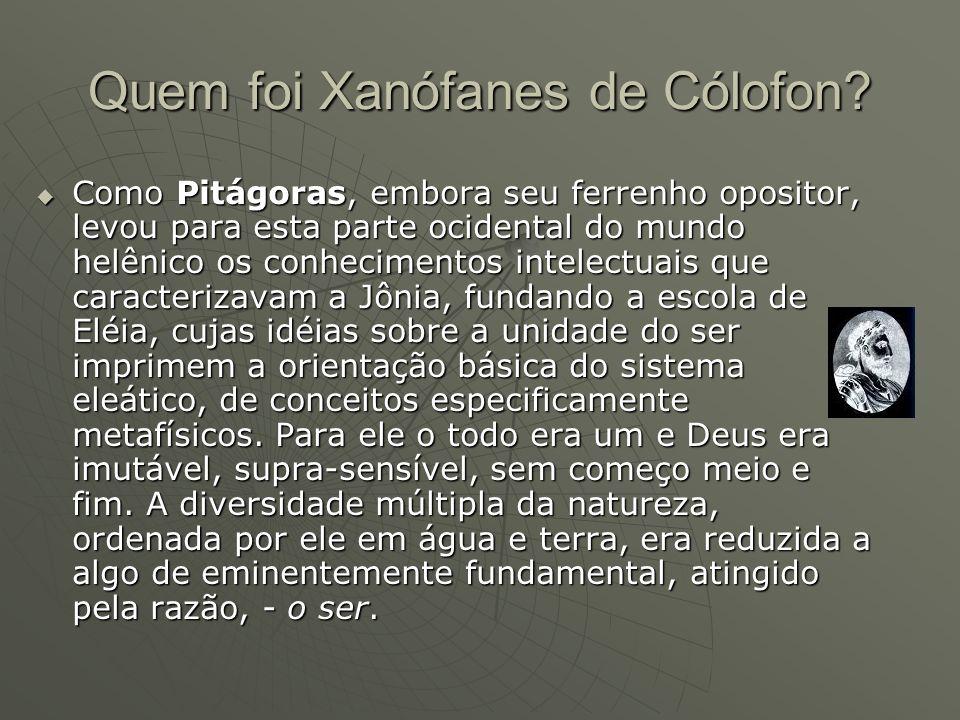 Fonte: Textos:W,Regis e Ana Lia A.Almeida PradoXenófanes de Cólofon; Textos:W,Regis e Ana Lia A.