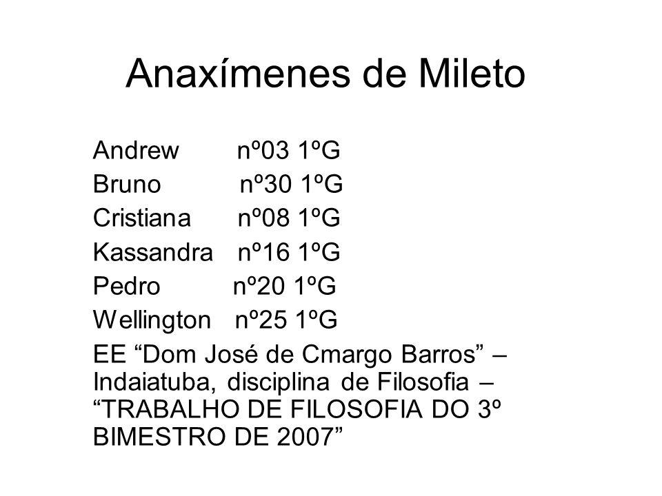 Anaxímenes de Mileto (585-528 a.C.) concordava com Anaximandro quanto ao a-peiron, e com as características desse princípio apontadas por Anaximandro.