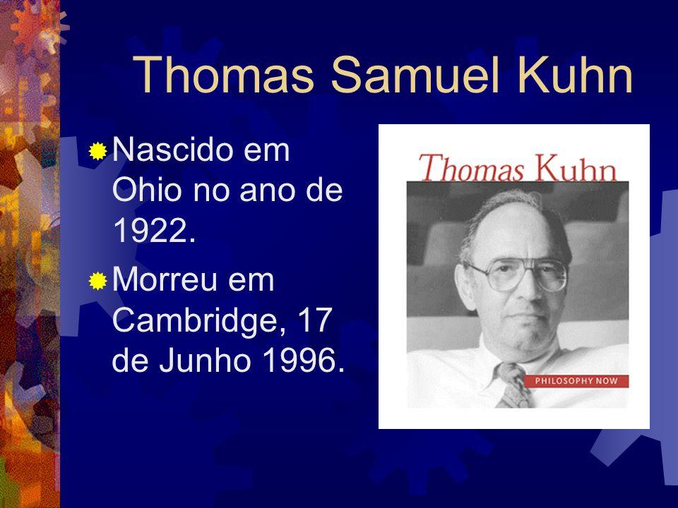 Thomas S. Kuhn Grupo 02 2ºF André nº:01 David nº:09 Felipe A. nº:14 Felipe Maiorini nº:15 Henrique nº:43 Jéssica R. nº:22 Lucas nº:25 Rafael nº:34 EE
