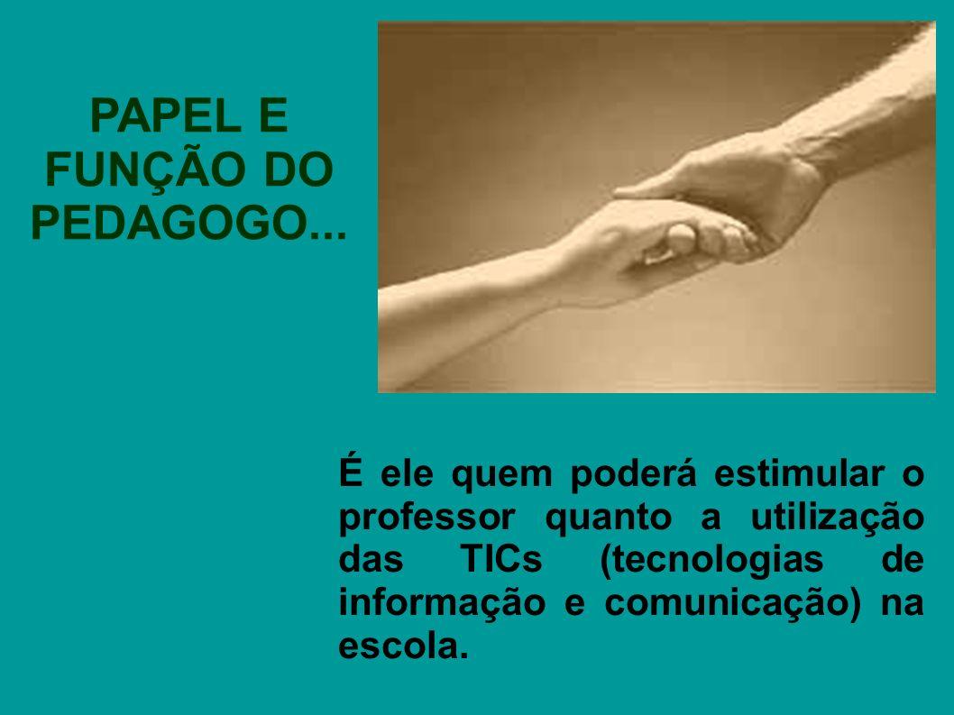 PAPEL E FUNÇÃO DO PEDAGOGO...
