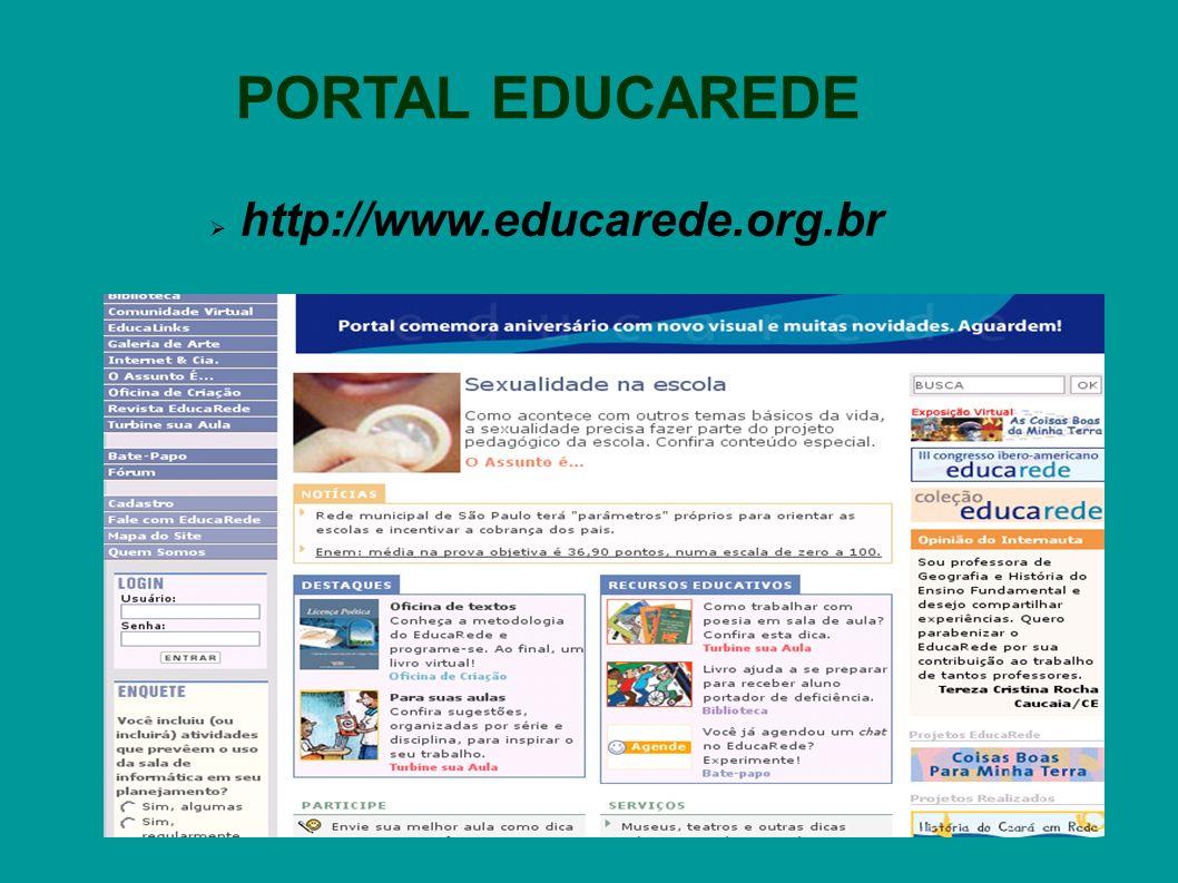 PORTAL EDUCAREDE http://www.educarede.org.br