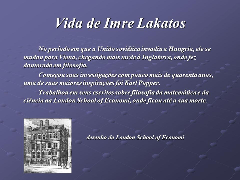 Imre Lakatos- Obras Em toda sua vida Imre nunca publicou se quer um livro, mas sim nos deixou arquivos, que após sua morte foram divididas em três artigos.