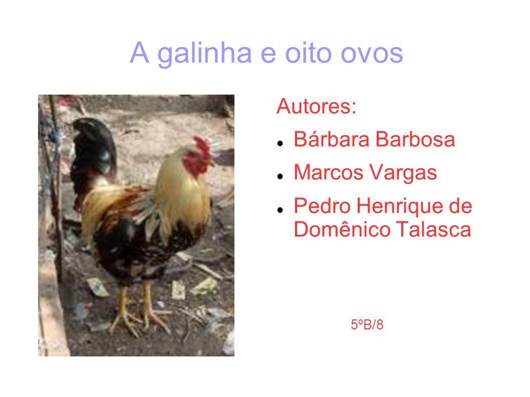 A Galinha e Oito Ovos Em um certo dia, as 10 galinhas de um fazendeiro estavam pondo seus ovos, como todos os dias, para o almoço do fazendeiro.