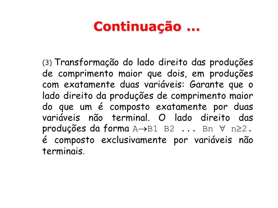 (3) Transformação do lado direito das produções de comprimento maior que dois, em produções com exatamente duas variáveis: Garante que o lado direito