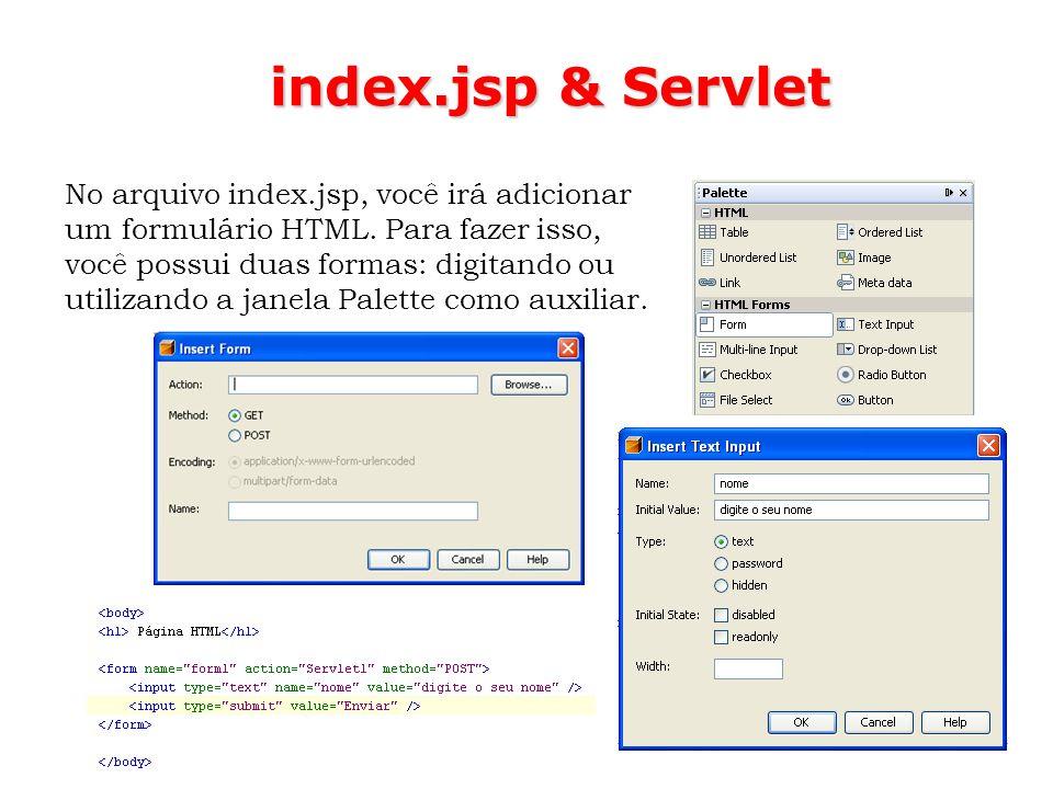 53 No arquivo index.jsp, você irá adicionar um formulário HTML. Para fazer isso, você possui duas formas: digitando ou utilizando a janela Palette com