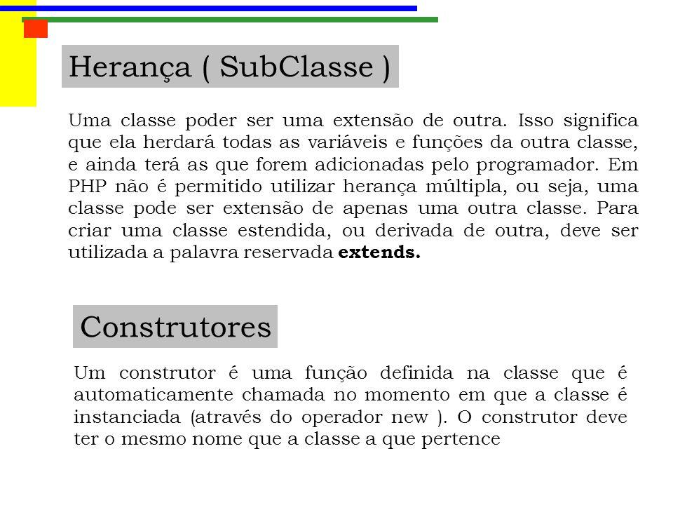 Herança ( SubClasse ) Uma classe poder ser uma extensão de outra. Isso significa que ela herdará todas as variáveis e funções da outra classe, e ainda