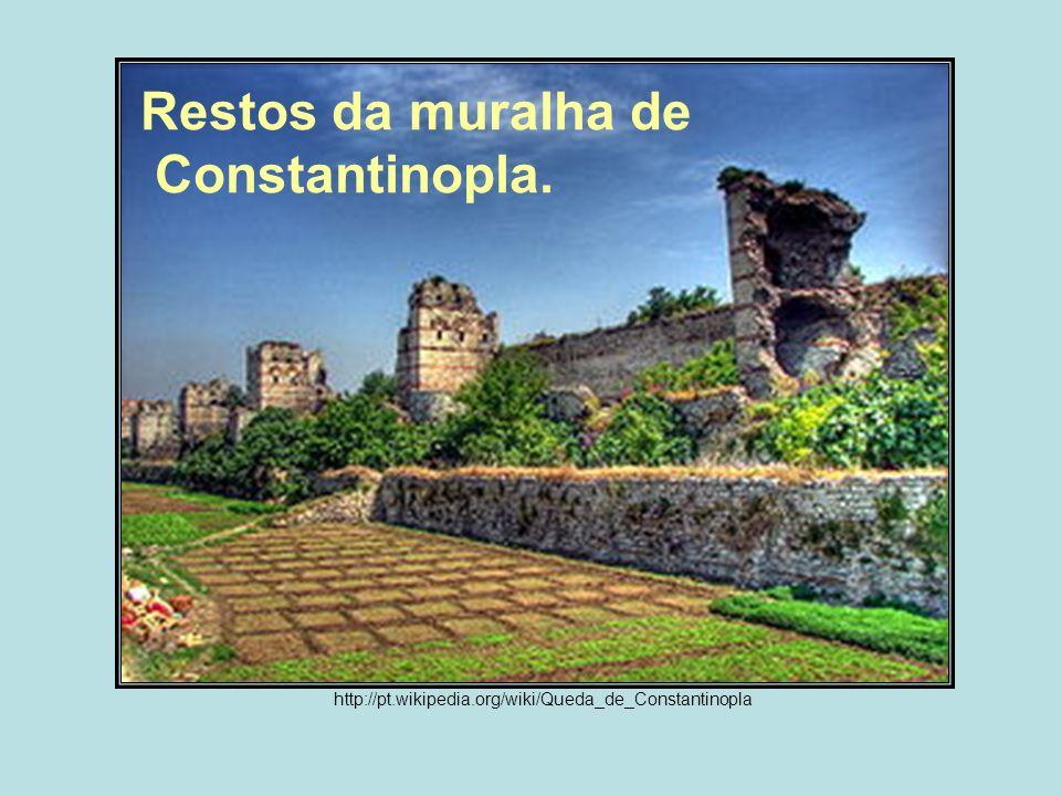 Restos da muralha de Constantinopla. http://pt.wikipedia.org/wiki/Queda_de_Constantinopla