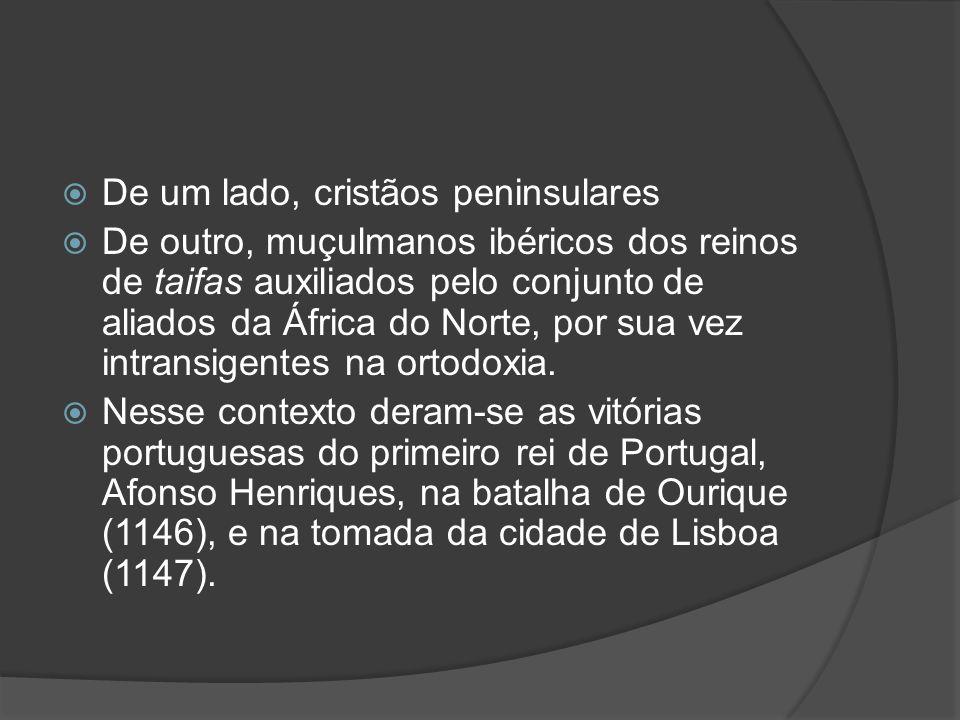 De um lado, cristãos peninsulares De outro, muçulmanos ibéricos dos reinos de taifas auxiliados pelo conjunto de aliados da África do Norte, por sua vez intransigentes na ortodoxia.