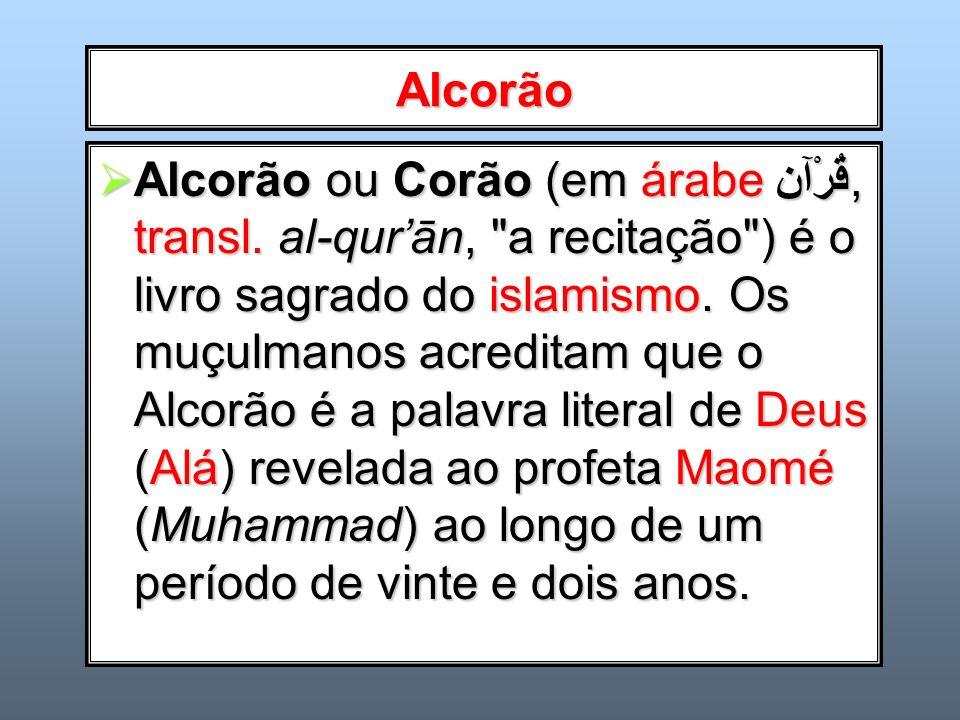Alcorão Alcorão ou Corão (em árabe قُرْآن, transl. al-qurān,