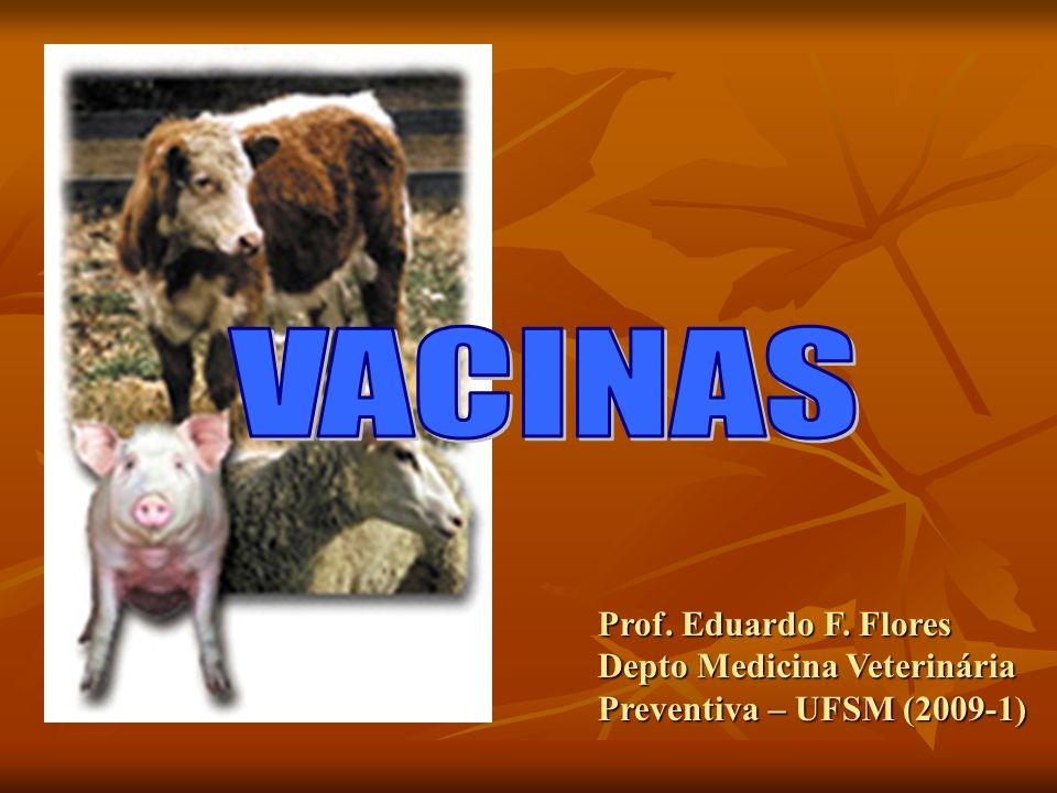 Prof. Eduardo F. Flores Depto Medicina Veterinária Preventiva – UFSM (2009-1)
