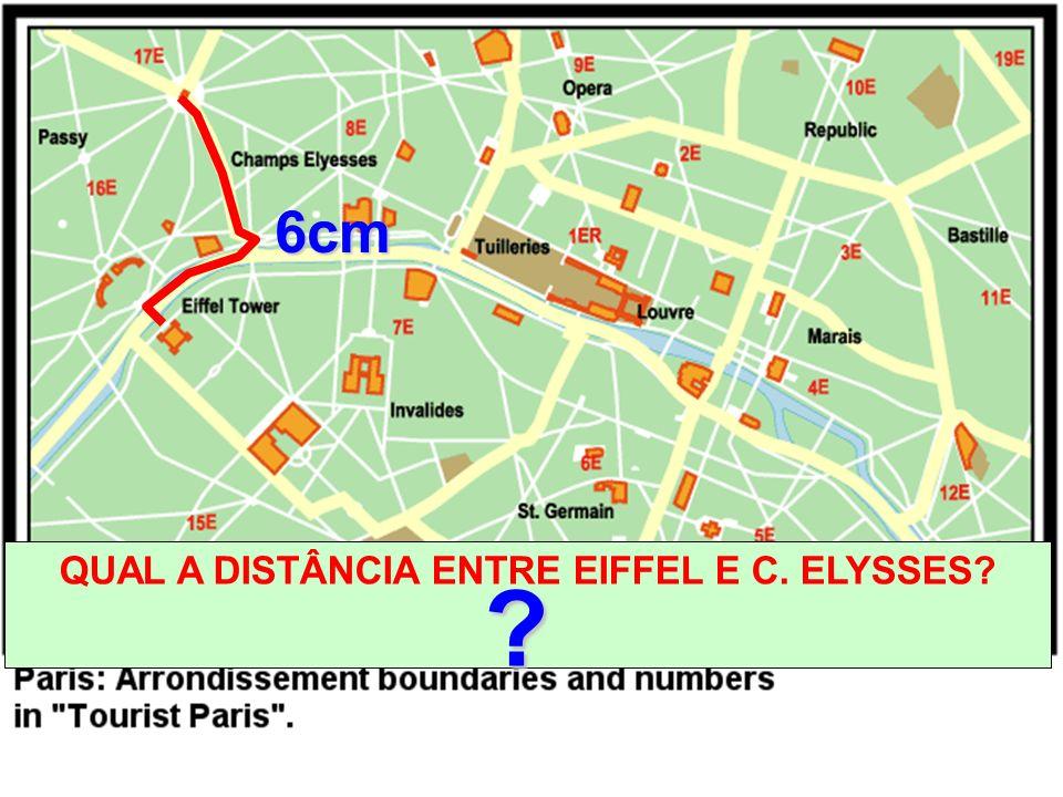 QUAL A DISTÂNCIA ENTRE EIFFEL E C. ELYSSES? ? 6cm
