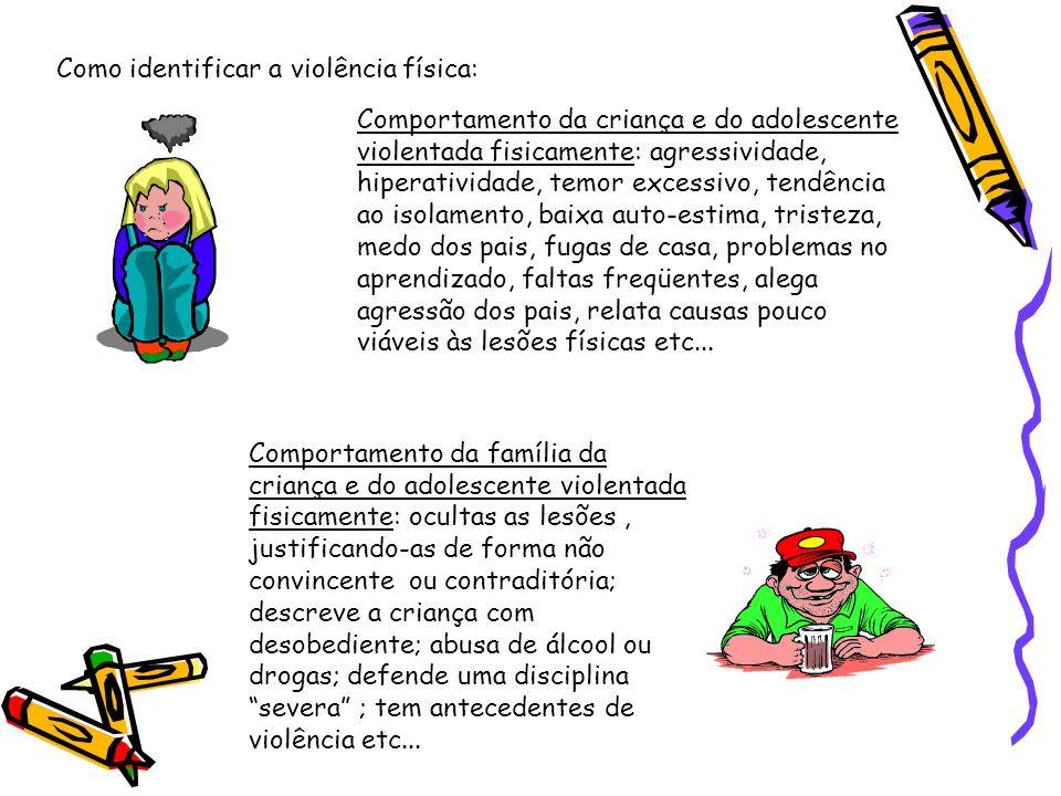 Como identificar a violência física: Comportamento da criança e do adolescente violentada fisicamente: agressividade, hiperatividade, temor excessivo,