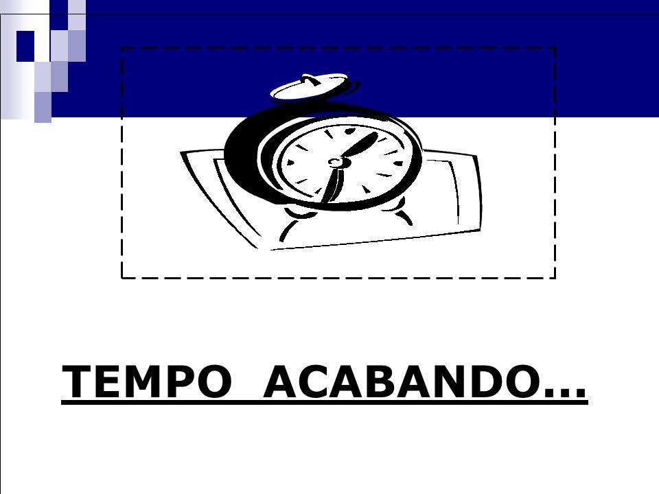TEMPO ACABANDO...