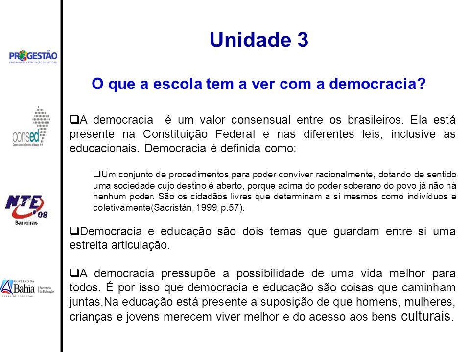 A democracia é um valor consensual entre os brasileiros. Ela está presente na Constituição Federal e nas diferentes leis, inclusive as educacionais. D