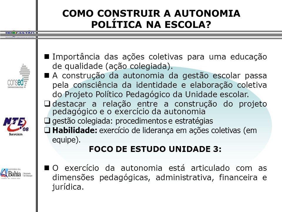 COMO CONSTRUIR A AUTONOMIA POLÍTICA NA ESCOLA? Importância das ações coletivas para uma educação de qualidade (ação colegiada). A construção da autono