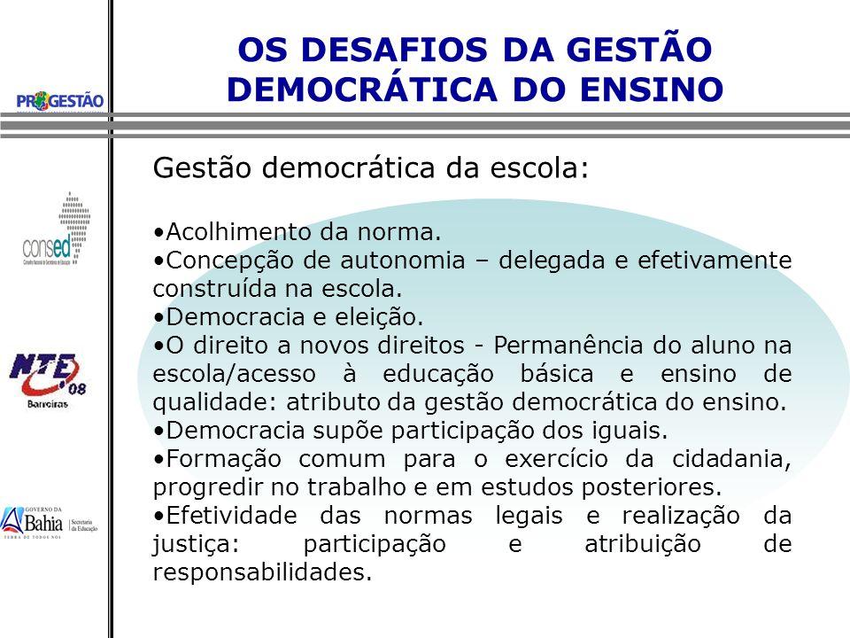 OS DESAFIOS DA GESTÃO DEMOCRÁTICA DO ENSINO Conhecer os seus alunos: um dos princípios da gestão democrática – a equipe gestora precisa dar conta disto.