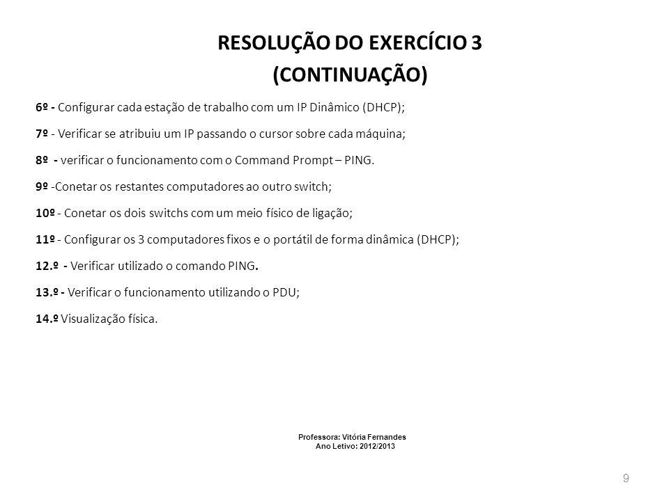 Professora: Vitória Fernandes Ano Letivo: 2012/2013 10 EXERCÍCIO 4 REDE WIRELESS COM UM ROUTER
