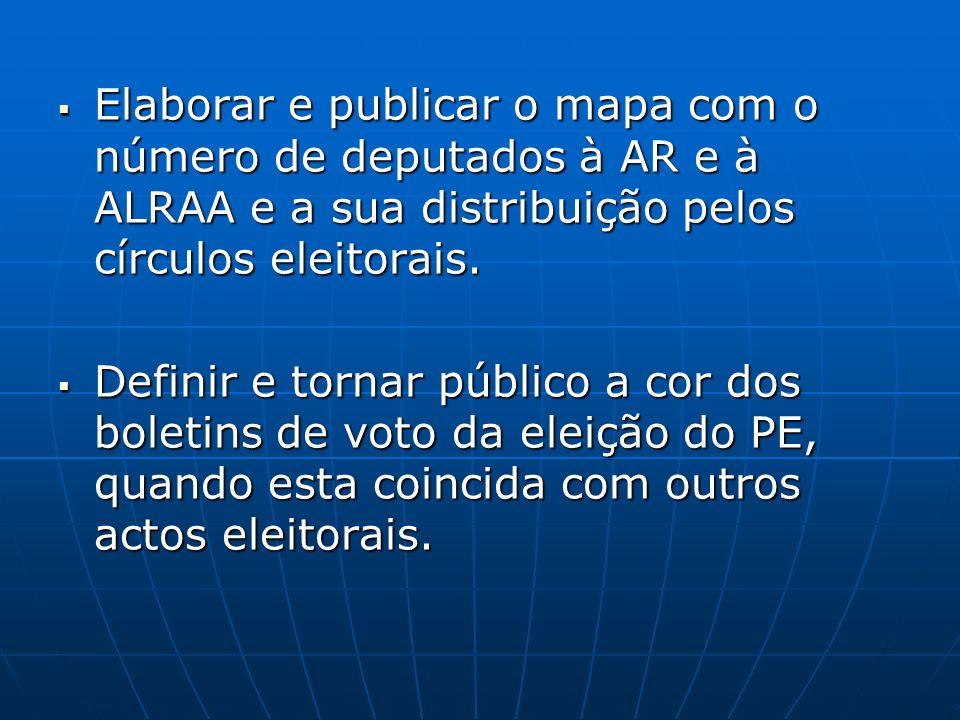 Elaborar e publicar o mapa com o número de deputados à AR e à ALRAA e a sua distribuição pelos círculos eleitorais. Elaborar e publicar o mapa com o n