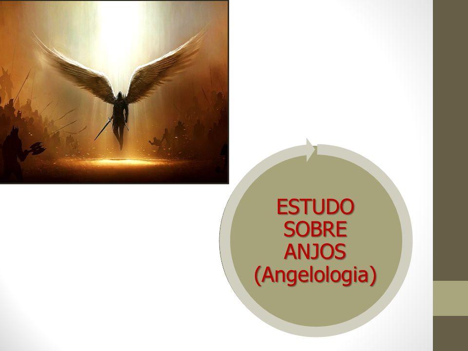 ESTUDO SOBRE ANJOS (Angelologia)