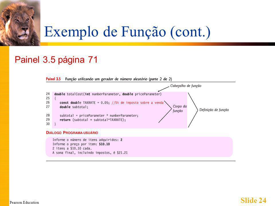 Pearson Education Slide 24 Exemplo de Função (cont.) Painel 3.5 página 71