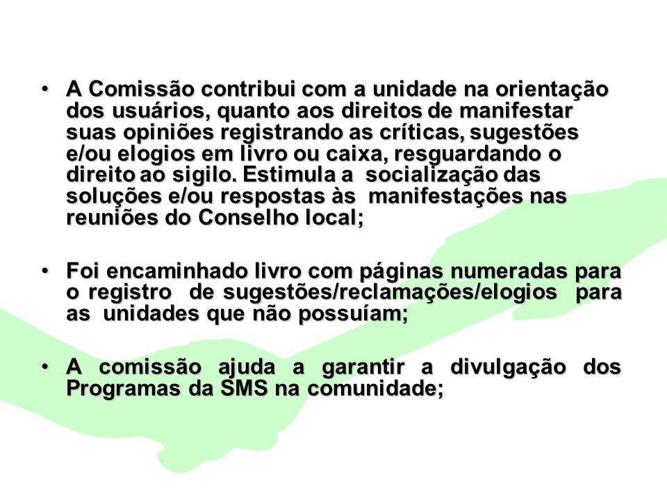 Encontro Municipal de Conselhos Jan/201022 A Comissão contribui com a unidade na orientação dos usuários, quanto aos direitos de manifestar suas opini