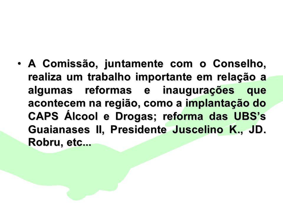 Encontro Municipal de Conselhos Jan/201023 A Comissão, juntamente com o Conselho, realiza um trabalho importante em relação a algumas reformas e inaug