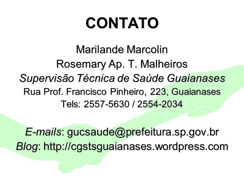 Encontro Municipal de Conselhos Jan/201030 CONTATO Marilande Marcolin Rosemary Ap. T. Malheiros Supervisão Técnica de Saúde Guaianases Rua Prof. Franc