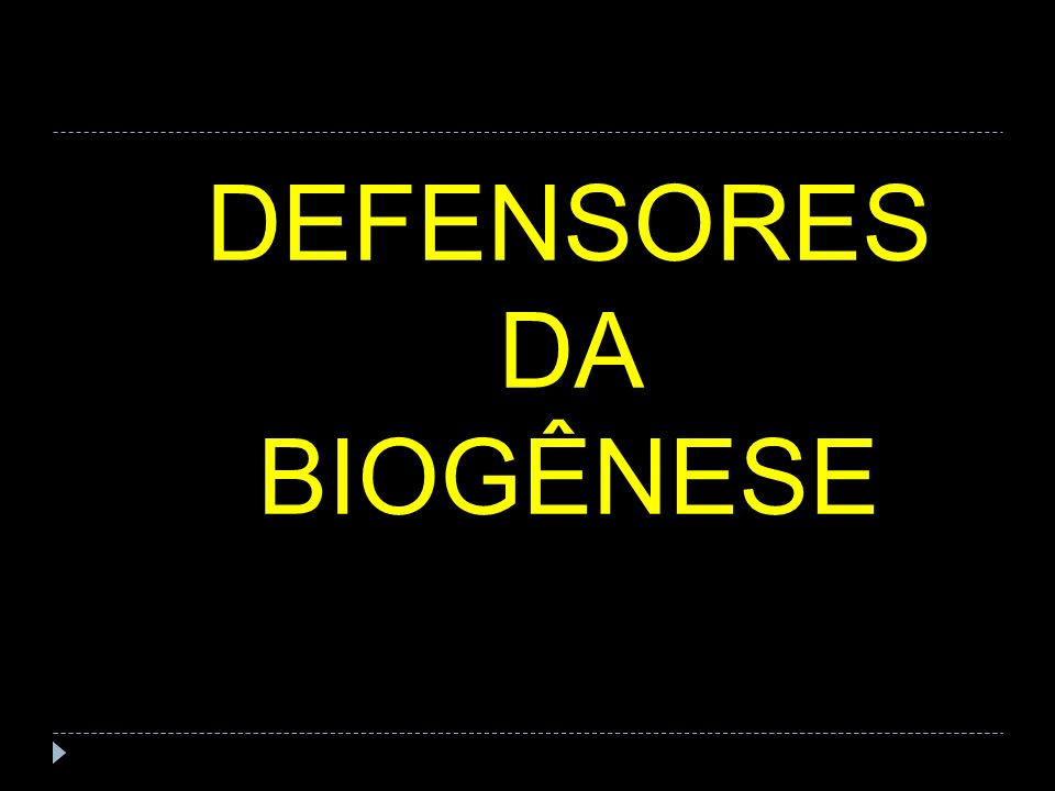 DEFENSORES DA BIOGÊNESE