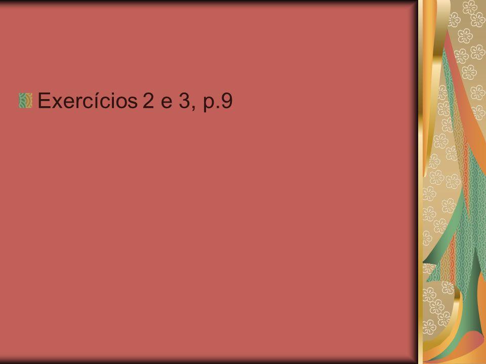 Exercícios 2 e 3, p.9