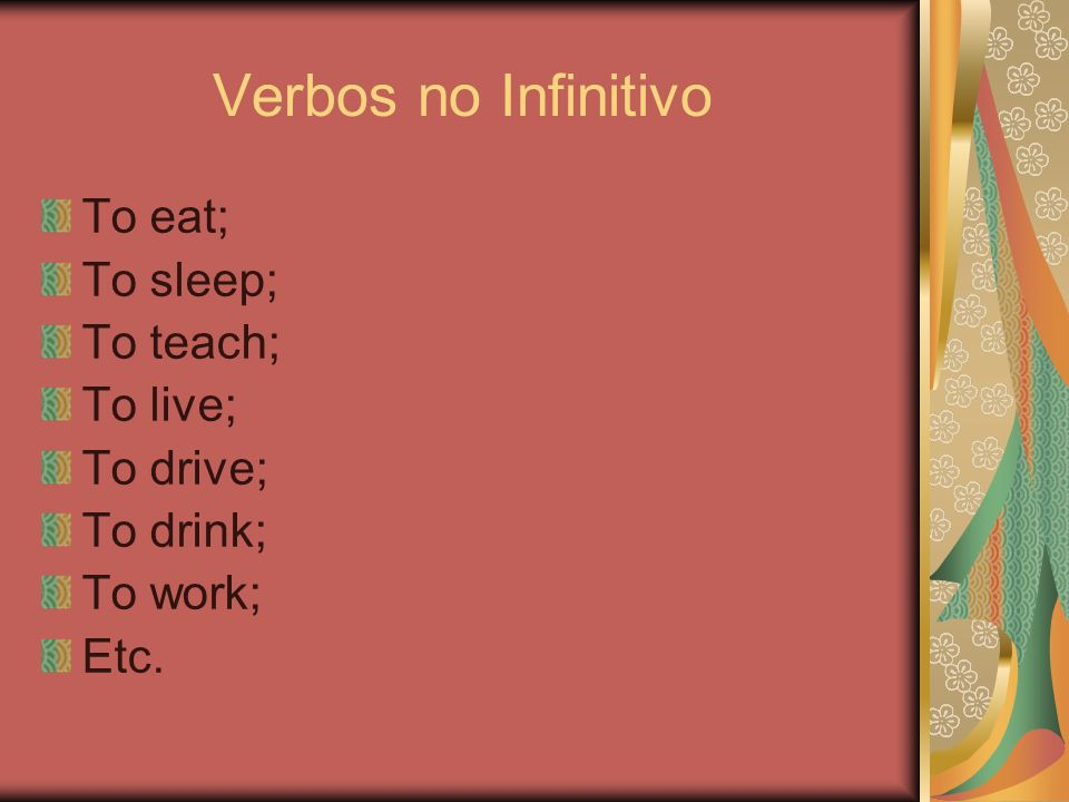 Simple Present Forma afirmativa: Sujeito + verbo Ex: We work. They play. She watches.