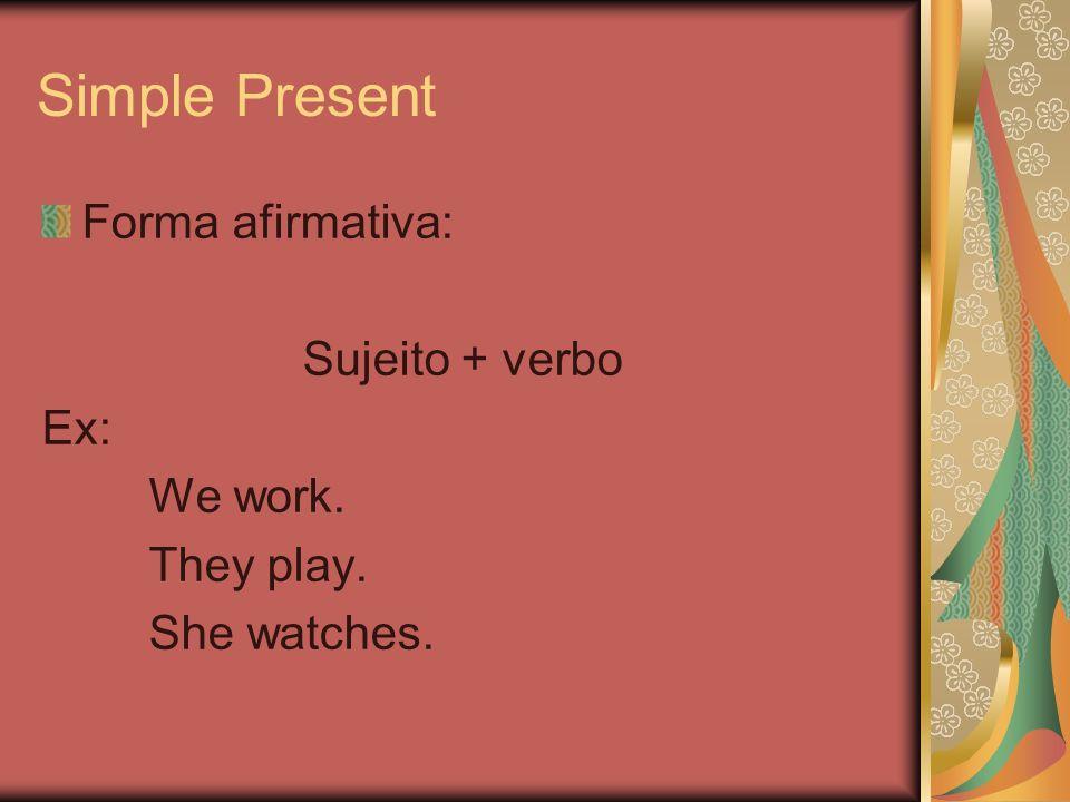 Forma Interrogativa: Auxiliar + sujeito + verbo principal no infinitivo sem o to.