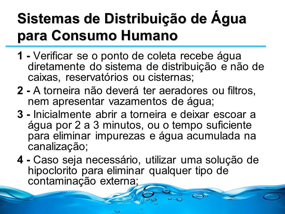 Sistemas de Distribuição de Água para Consumo Humano 1 - Verificar se o ponto de coleta recebe água diretamente do sistema de distribuição e não de ca