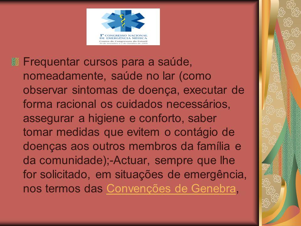 Frequentar cursos para a saúde, nomeadamente, saúde no lar (como observar sintomas de doença, executar de forma racional os cuidados necessários, asse